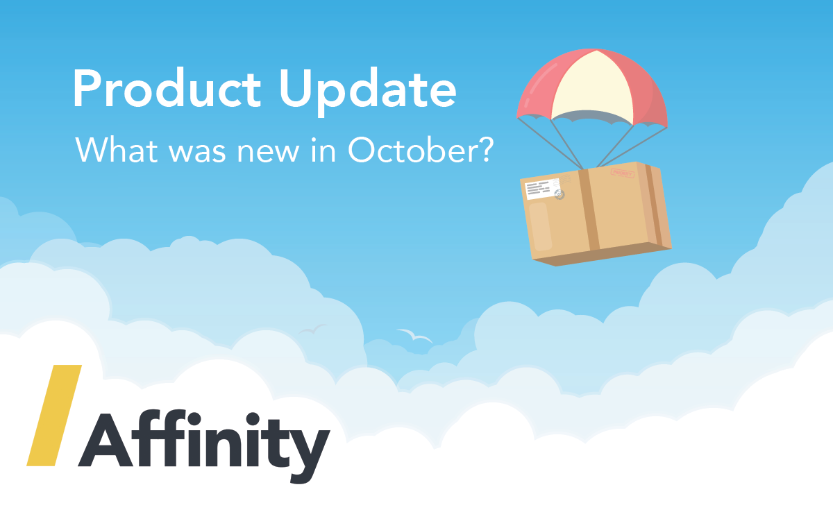 Affinity in October: Easier user account creation, housing group care alerts, and more…